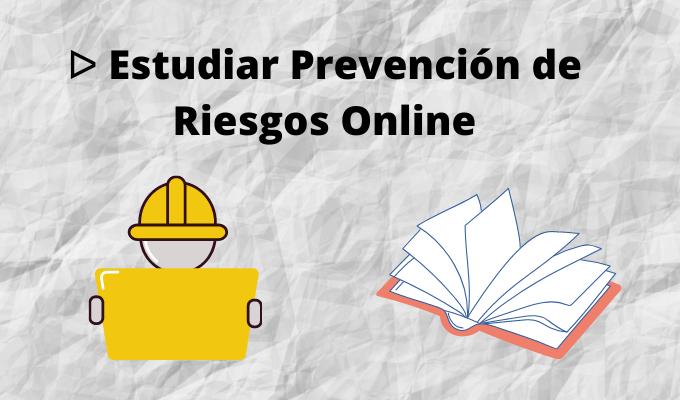 Estudiar Prevención de Riesgos Online