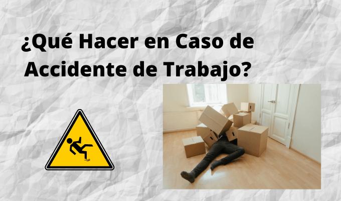 ¿Qué Hacer en Caso de Accidente de Trabajo?